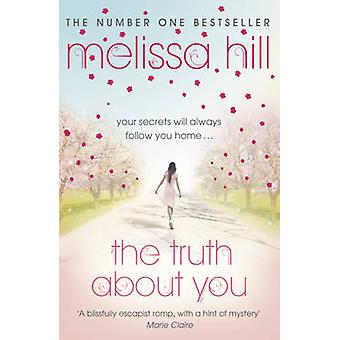 The Truth About You by Melissa Hill - 9780340993323 Book