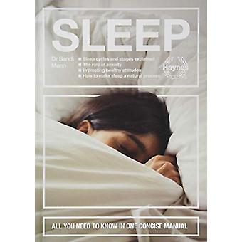 Sleep - All you need to know in one concise manual by Dr. Sandi Mann -