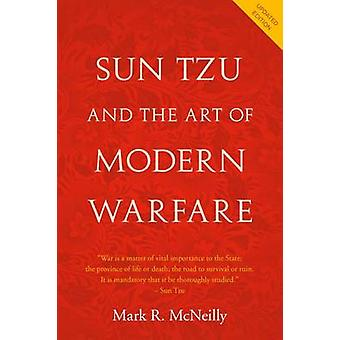Sun Tzu and the Art of Modern Warfare by Mark R McNeilly