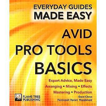 Avid Pro Tools Basics by Rusty Cutchin & Dave Clewes & Foreword by Ronan MacDonald
