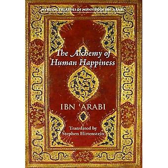 The Alchemy of Human Happiness by Muhyiddin Ibn 'Arabi - 978190593759