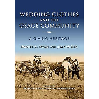 Wedding Clothes and the Osage Community - A Giving Heritage by Daniel
