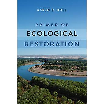 Primer di Restauro Ecologico di Karen D. Holl - 9781610919722 Libro