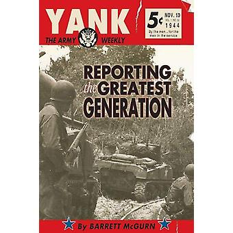 Yank - The Army Weekly - Reporting the Greatest Generation by Barrett M