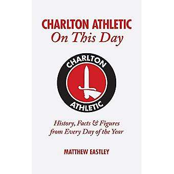 Charlton Athletic On This Day: History, Facts & Figures from Every Day of the Year