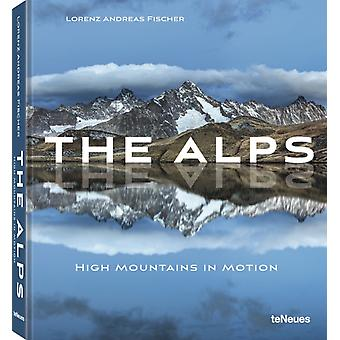The Alps High Mountains in Motion by Lorenz Andreas Fischer