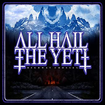 All Hail the Yeti - Highway Crosses [CD] USA import