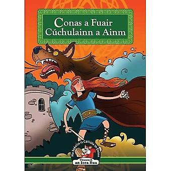 Mar a Fuair Cuchulainn a Ainm: How Cuchulainn Got His Name (in Irish)
