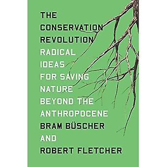 The Conservation Revolution:� Radical Ideas for Saving Nature Beyond the Anthropocene