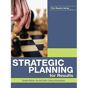 Strategic Planning for Results by Sandra Nelson - 9780838935736 Book