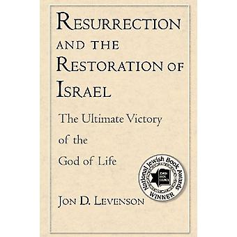 Resurrection and the Restoration of Israel - The Ultimate Victory of t