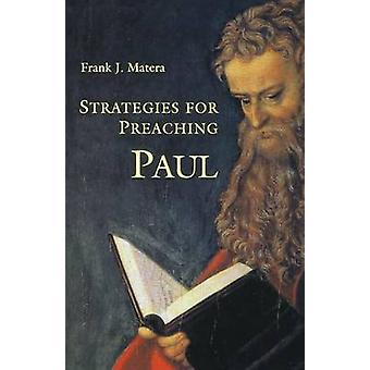 Strategies for Preaching Paul by Frank J. Matera - 9780814619667 Book