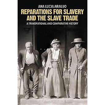 Reparations for Slavery and the Slave Trade - A Transnational and Comp