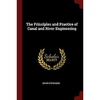 The Principles and Practice of Canal and River Engineering by David S