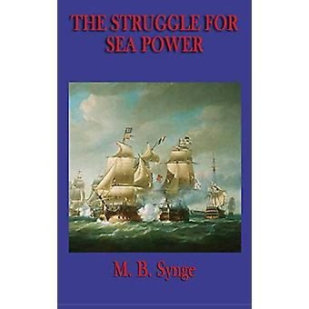 The Struggle for Sea Power by M B Synge - 9781515435280 Book
