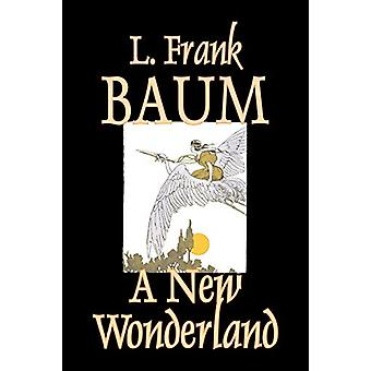 A New Wonderland by L. - Frank Baum - 9781598183368 Book