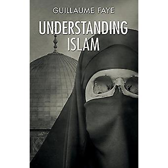 Understanding Islam by Guillaume Faye - 9781910524831 Book