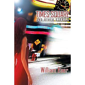 Times Square and Other Stories by William Baer - 9781927409435 Book