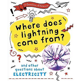 A Question of Science Woher kommt der Blitz und andere Fragen zur Elektrizität von Anna Claybourne