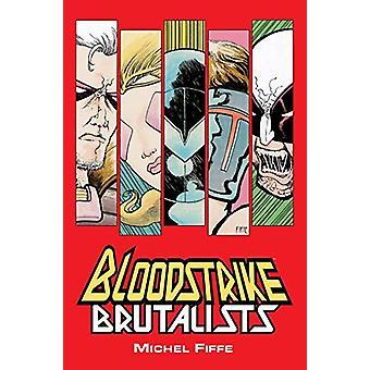 Bloodstrike: Brutalists de Michel Fiffe (Broché, 2018)