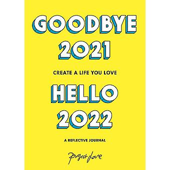 Goodbye 2021 Hello 2022 by Project Love