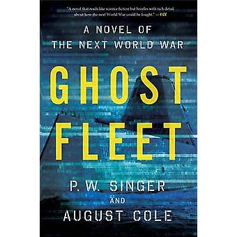 Ghost Fleet by P. W. Singer - August Cole - 9780544705050 Book
