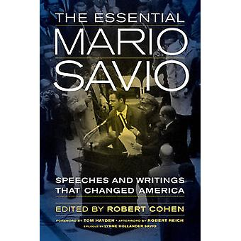 The Essential Mario Savio - Speeches and Writings That Changed America
