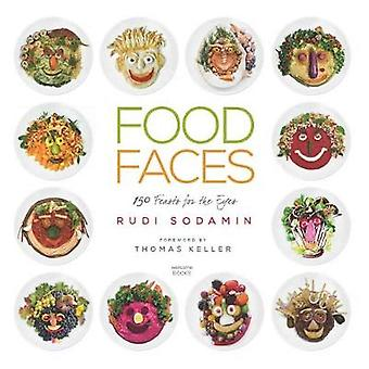 Food Faces - 150 Feasts for the Eyes by Rudi Sodamin - 9780789335678 B