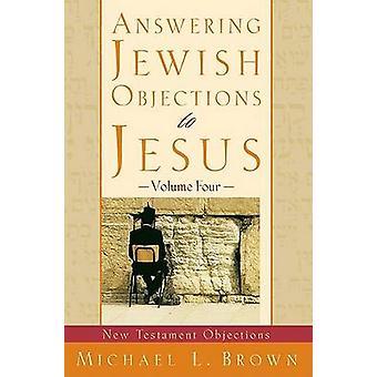Odpowiadając na żydowskiej zastrzeżeń do Jezusa - Nowy Testament zastrzeżeń - vol.
