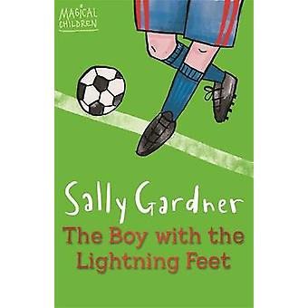 The Boy with the Lightning Feet by Sally Gardner - 9781444011654 Book