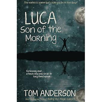 Luca - Son of the Morning by Tom Anderson - 9781783757947 Book
