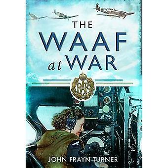 Die WAAF im Krieg von John Frayn Turner - 9781848845398 Buch