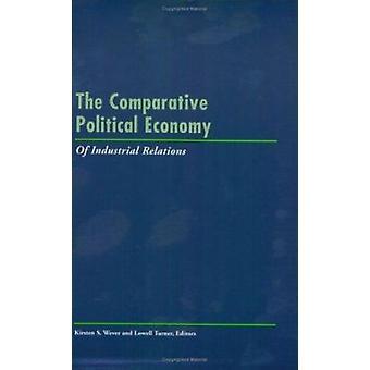 De vergelijkende politieke economie van de arbeidsverhoudingen door Lowell T