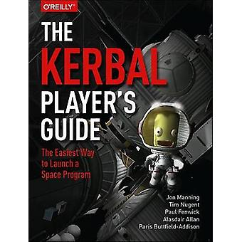 The Kerbal Player's Guide - The Easiest Way to Launch a Space Program