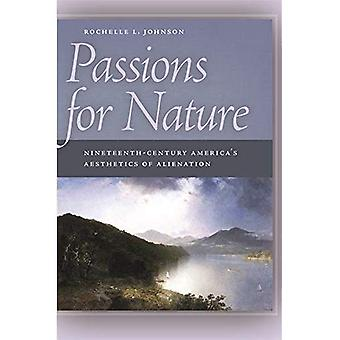 Passions for Nature: Nineteenth-century America's Aesthetics of Alienation