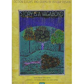 Story Is a Vagabond: Fiction, Drama, and Essays