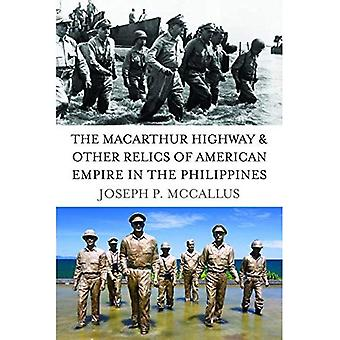 The MacArthur Highway & Other Relics of American Empire in the Philippines