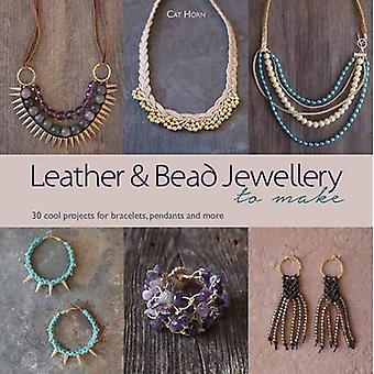 Leder und Perlen Schmuck zu machen: 30 coole Projekte für Armbänder, Anhänger und mehr