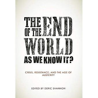 O fim do mundo como o conhecemos?: a idade de austeridade, resistência e crise