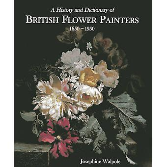 History and Dictionary of British Flower Painters - 1650-1950 by Josep