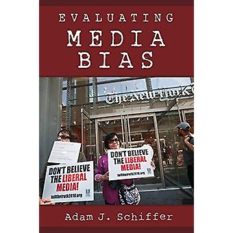 Evaluering af Media Bias af Adam J Schiffer - 9781442265660 bog