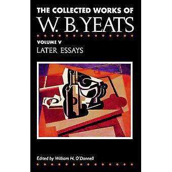 أعمال البنك الدولي ييتس جمع المقالات المجلد الخامس في وقت لاحق من ييتس & ويليام بتلر