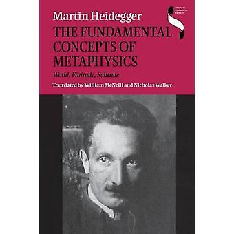 Grundbegriffe der Metaphysik Welt-Endlichkeit-Einsamkeit von Heidegger & Martin