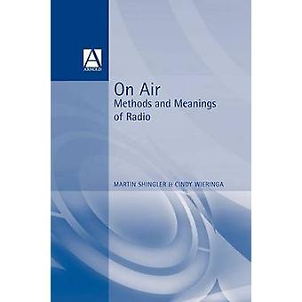 On Air Methods and Meanings of Radio by Shingler & Martin