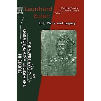 Leonhard Euler Life Work and Legacy by Bradley & Robert E.