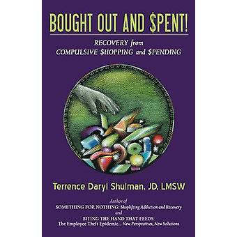 Bought Out and Spent Recovery from Compulsive Shopping  Spending by Shulman & Terrence Daryl