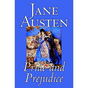 Pride and Prejudice by Jane Austen Fiction Classics by Austen & Jane