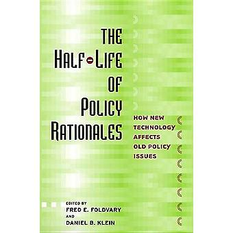 The HalfLife of Policy Rationales How New Technology Affects Old Policy Issues by Foldvary & Fred E.