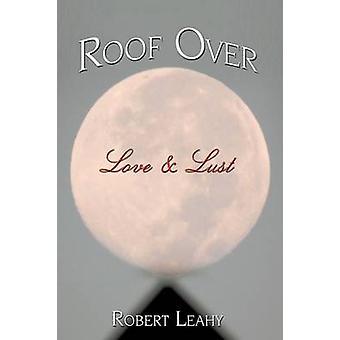 Katon yli Rakkaus himo mukaan Leahy & Robert