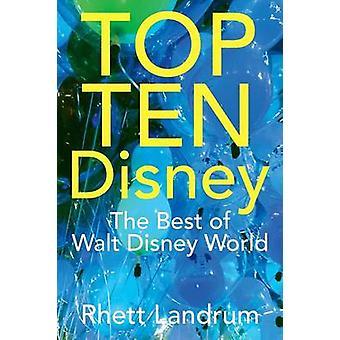 TOP ti Disney bedst fra Walt Disney World af Landrum & Rhett
